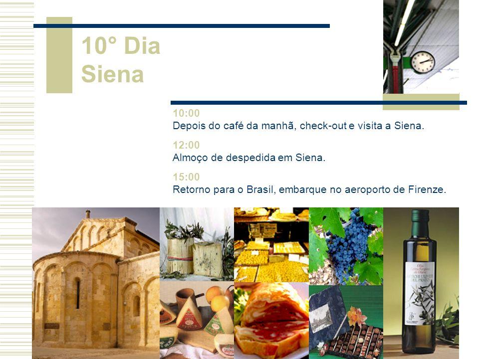10° Dia Siena. 10:00 Depois do café da manhã, check-out e visita a Siena. 12:00 Almoço de despedida em Siena.