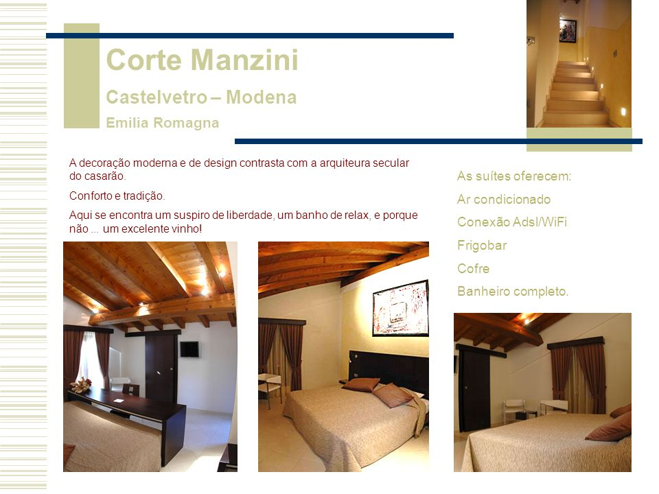 Corte Manzini Castelvetro – Modena Emilia Romagna As suítes oferecem: