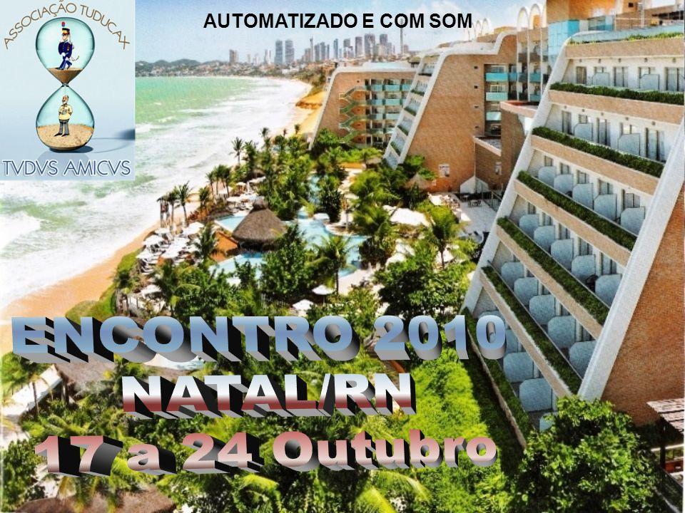 AUTOMATIZADO E COM SOM ENCONTRO 2010 NATAL/RN 17 a 24 Outubro