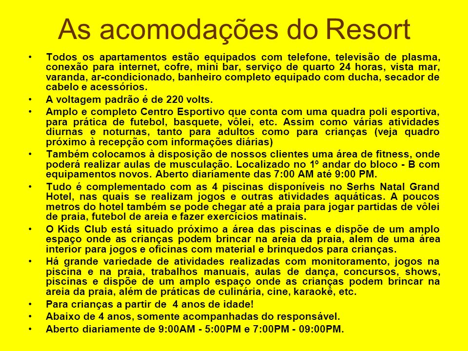 As acomodações do Resort