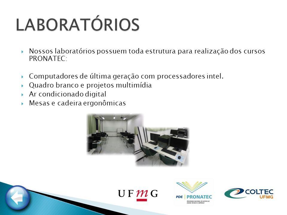 LABORATÓRIOS Nossos laboratórios possuem toda estrutura para realização dos cursos PRONATEC: