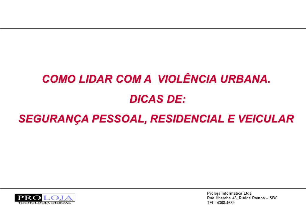 COMO LIDAR COM A VIOLÊNCIA URBANA. DICAS DE: