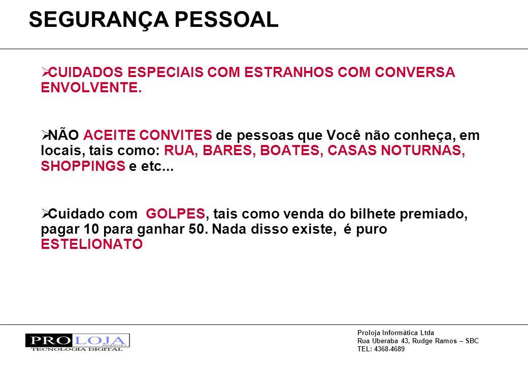 SEGURANÇA PESSOAL CUIDADOS ESPECIAIS COM ESTRANHOS COM CONVERSA ENVOLVENTE.