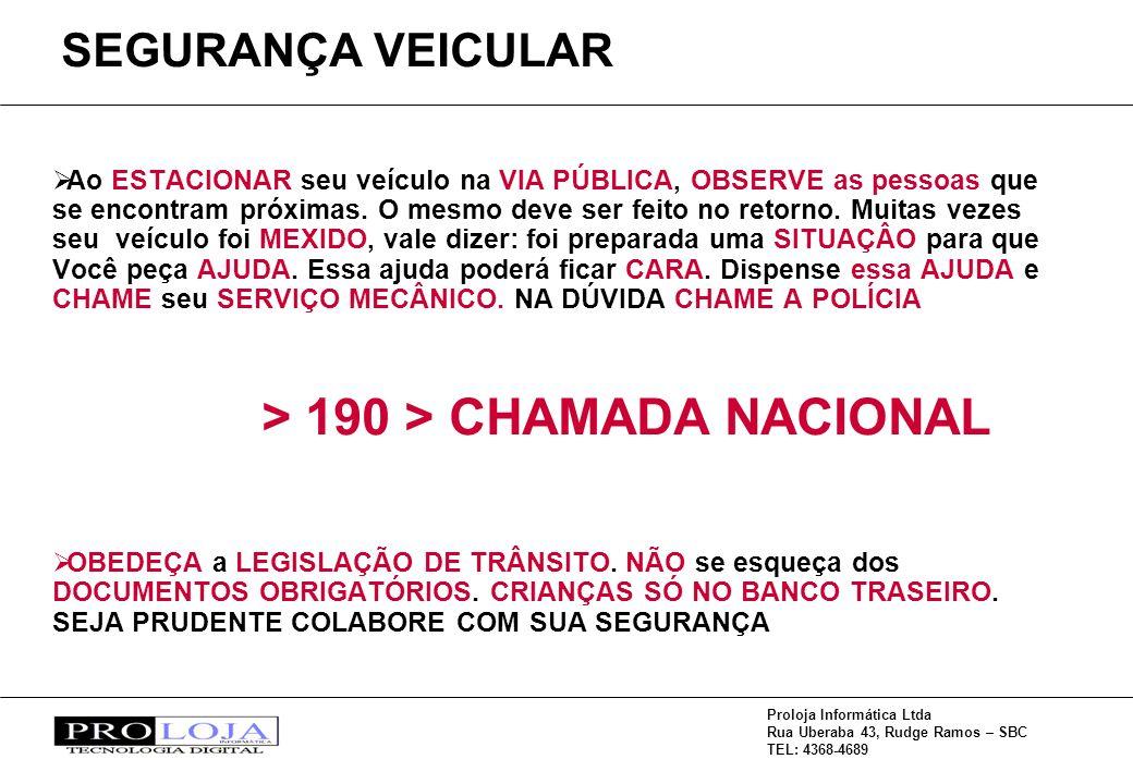 SEGURANÇA VEICULAR > 190 > CHAMADA NACIONAL