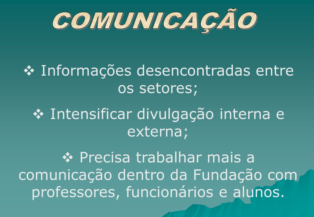 Informações desencontradas entre os setores;