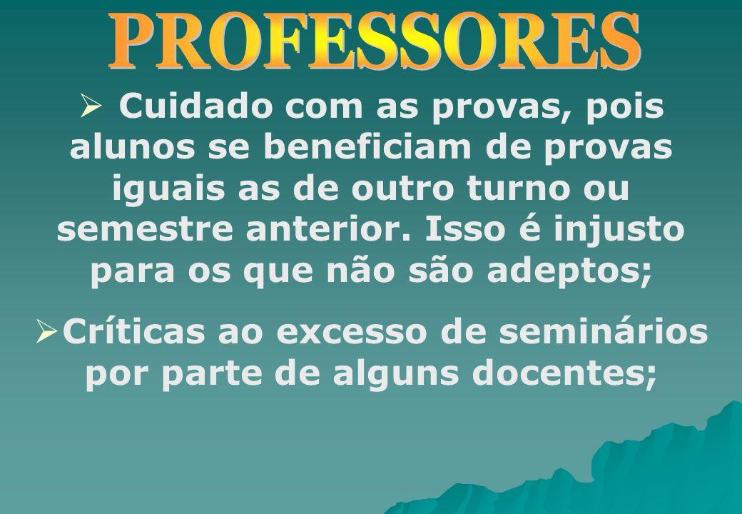 Críticas ao excesso de seminários por parte de alguns docentes;