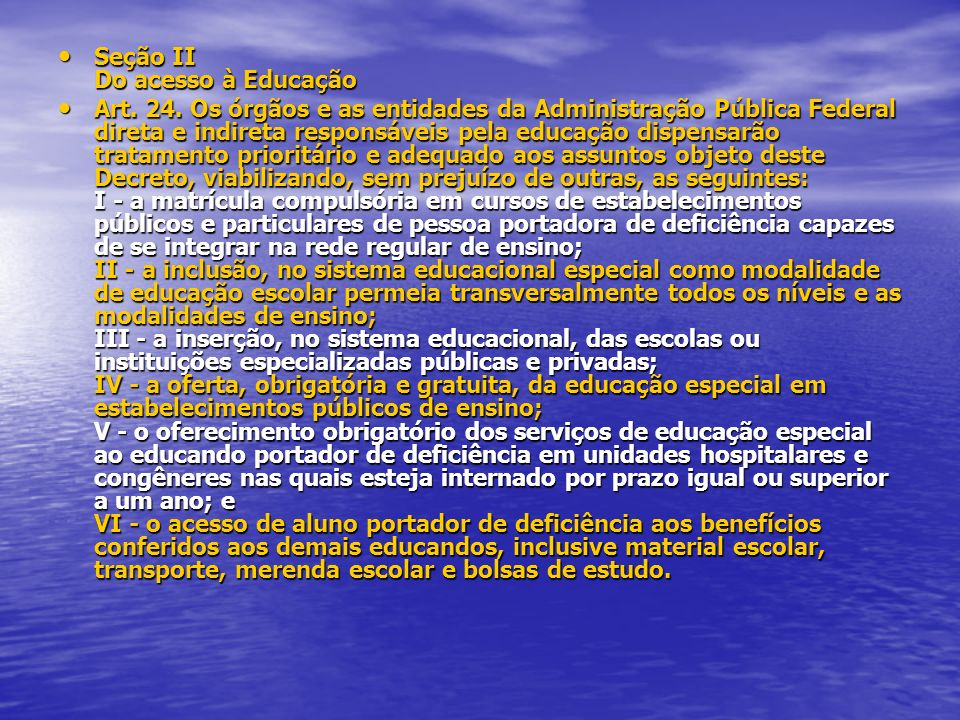 Seção II Do acesso à Educação