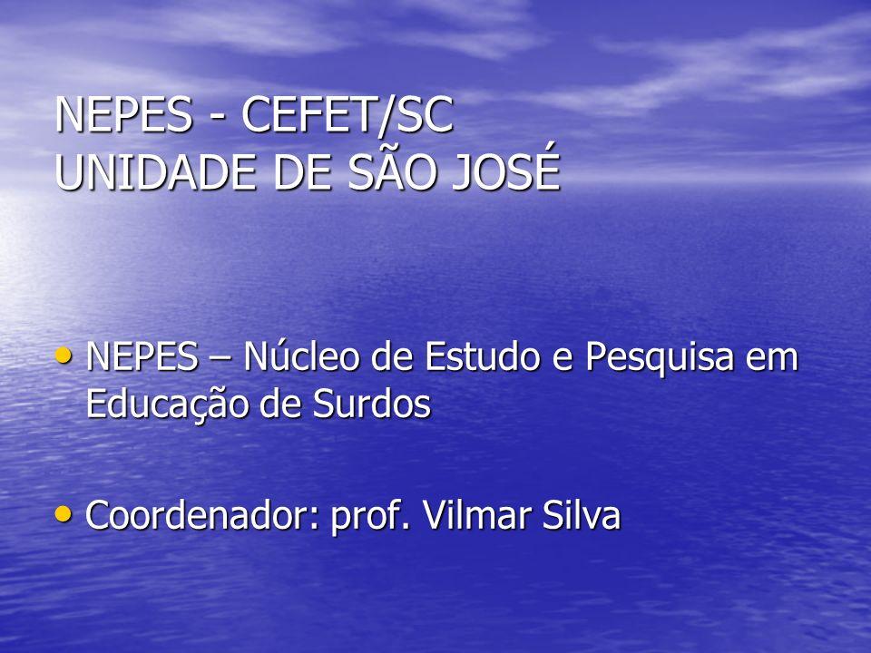 NEPES - CEFET/SC UNIDADE DE SÃO JOSÉ