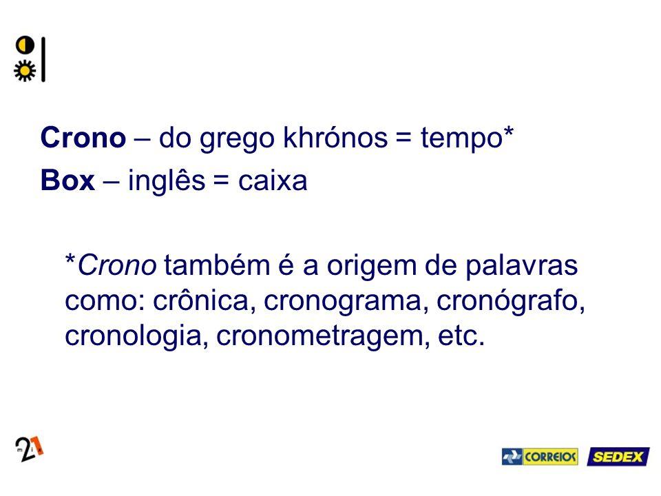 Crono – do grego khrónos = tempo*