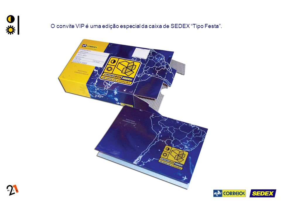 O convite VIP é uma edição especial da caixa de SEDEX Tipo Festa .