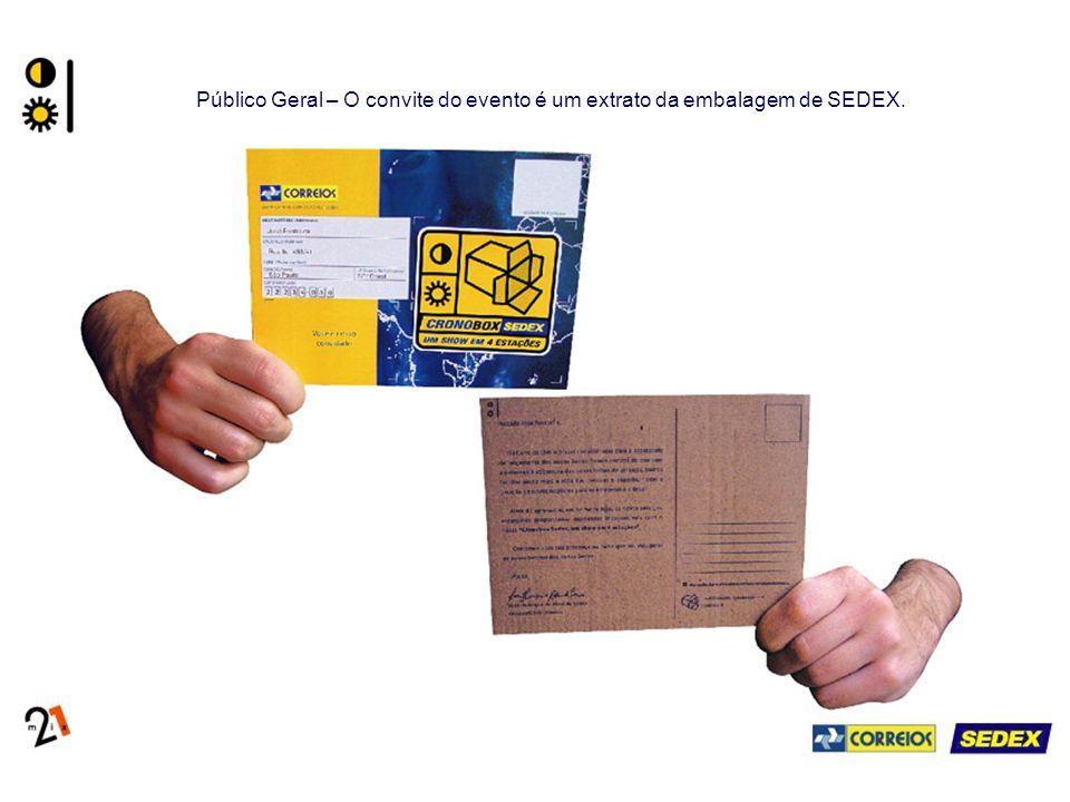 Público Geral – O convite do evento é um extrato da embalagem de SEDEX.