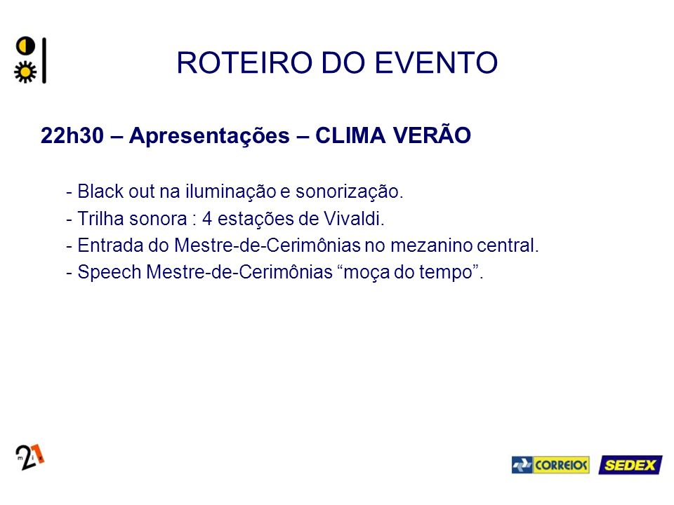 ROTEIRO DO EVENTO 22h30 – Apresentações – CLIMA VERÃO