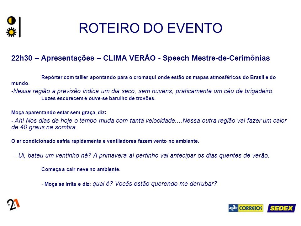 ROTEIRO DO EVENTO 22h30 – Apresentações – CLIMA VERÃO - Speech Mestre-de-Cerimônias.