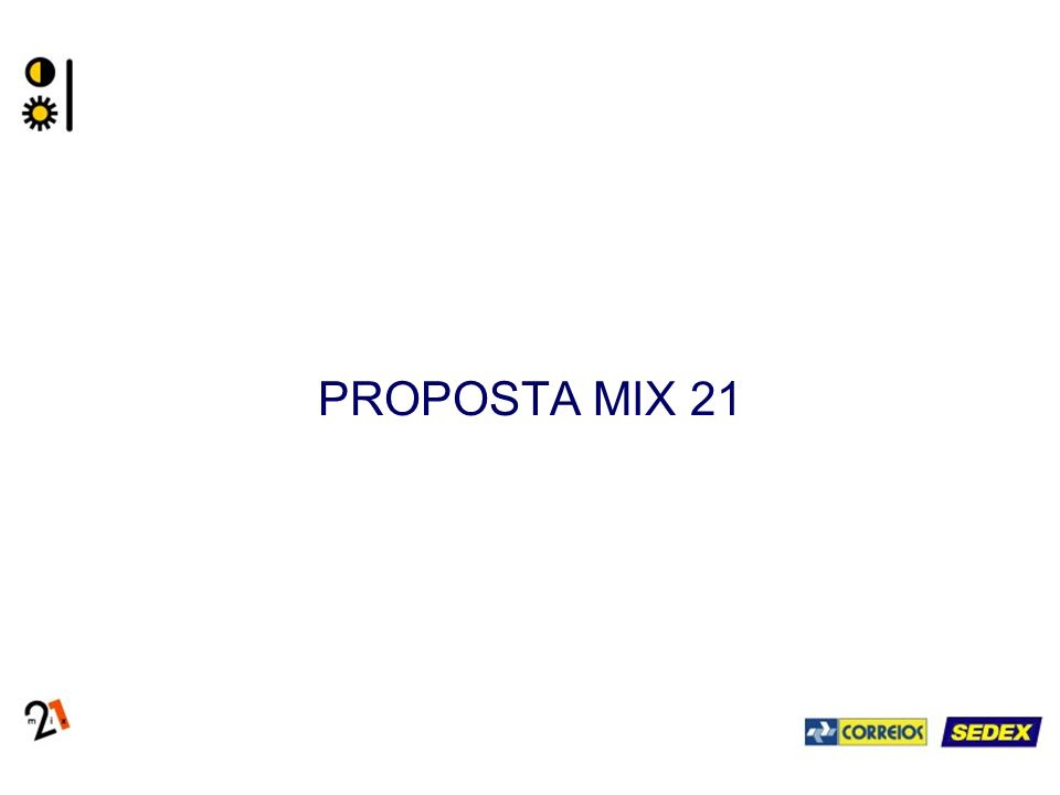 PROPOSTA MIX 21