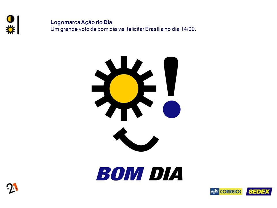 Logomarca Ação do Dia Um grande voto de bom dia vai felicitar Brasília no dia 14/09.
