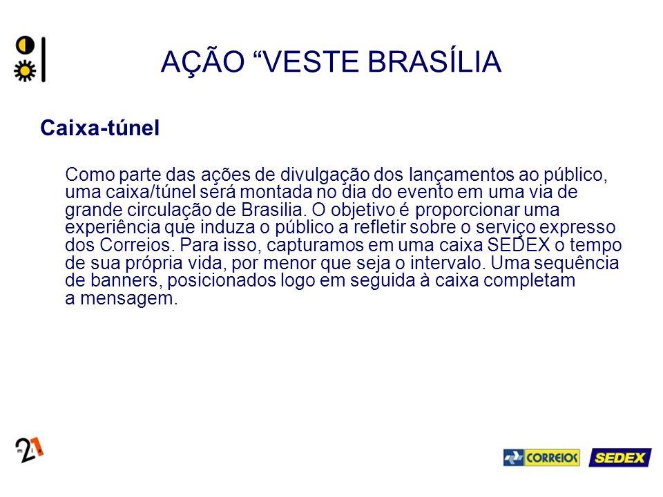 AÇÃO VESTE BRASÍLIA Caixa-túnel