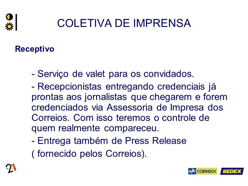 COLETIVA DE IMPRENSA - Serviço de valet para os convidados.