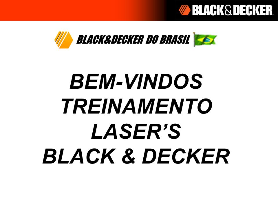 BEM-VINDOS TREINAMENTO LASER'S BLACK & DECKER