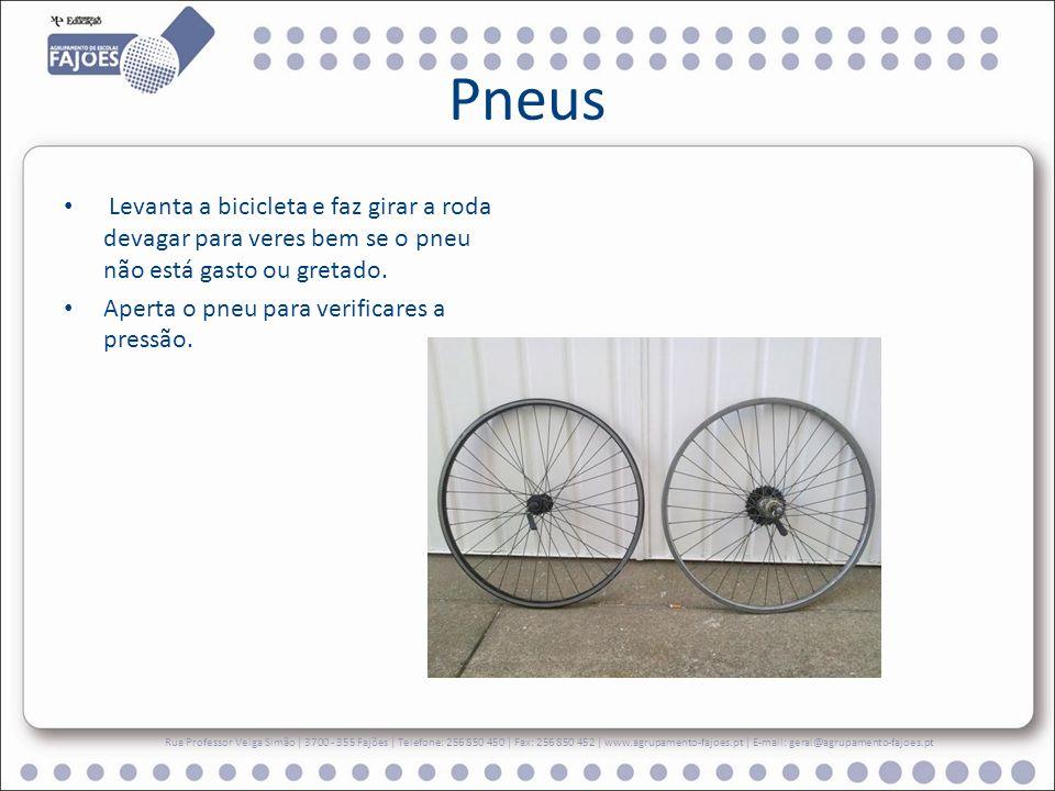 Pneus Levanta a bicicleta e faz girar a roda devagar para veres bem se o pneu não está gasto ou gretado.