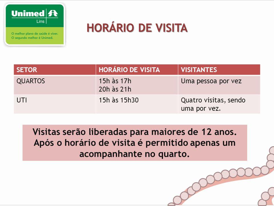 HORÁRIO DE VISITA Visitas serão liberadas para maiores de 12 anos.