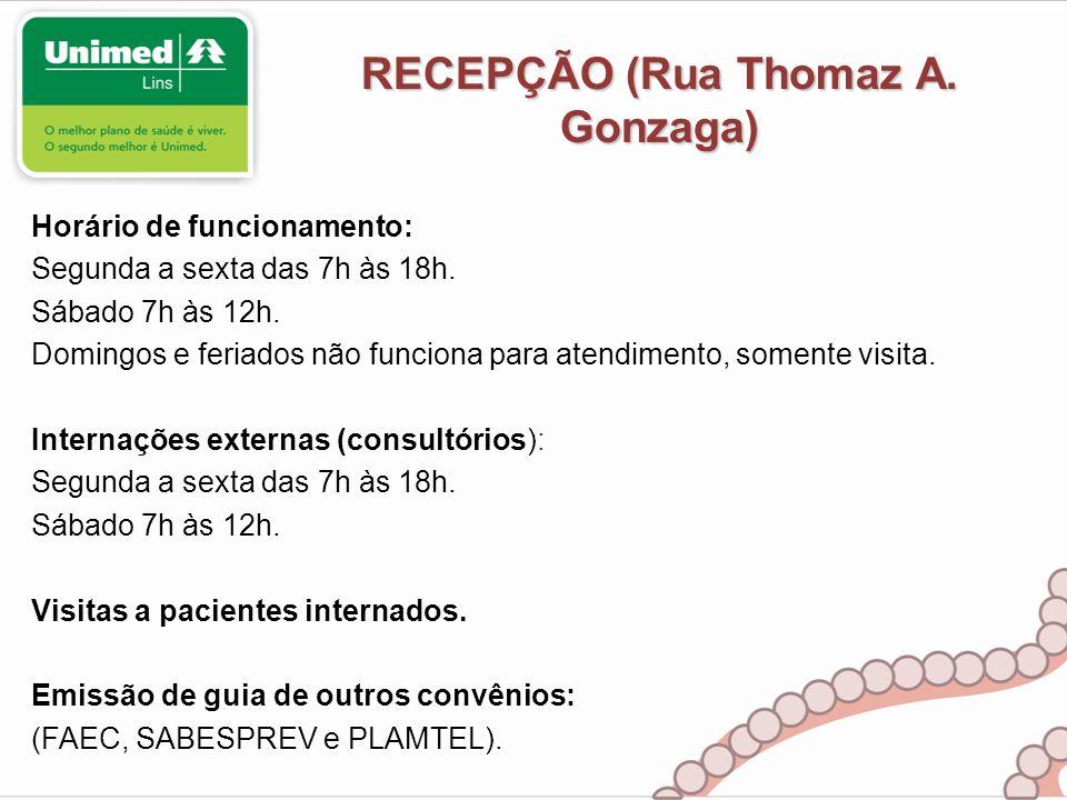RECEPÇÃO (Rua Thomaz A. Gonzaga)