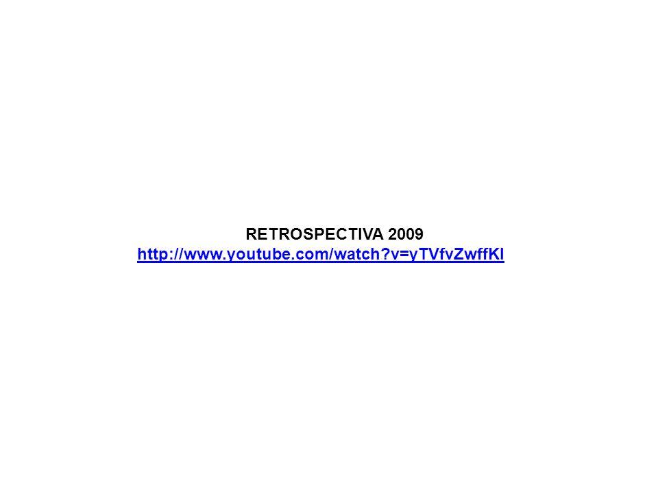 RETROSPECTIVA 2009 http://www.youtube.com/watch v=yTVfvZwffKI