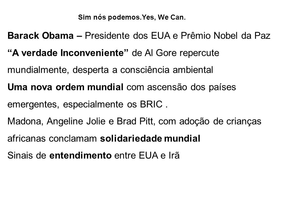Sim nós podemos.Yes, We Can.