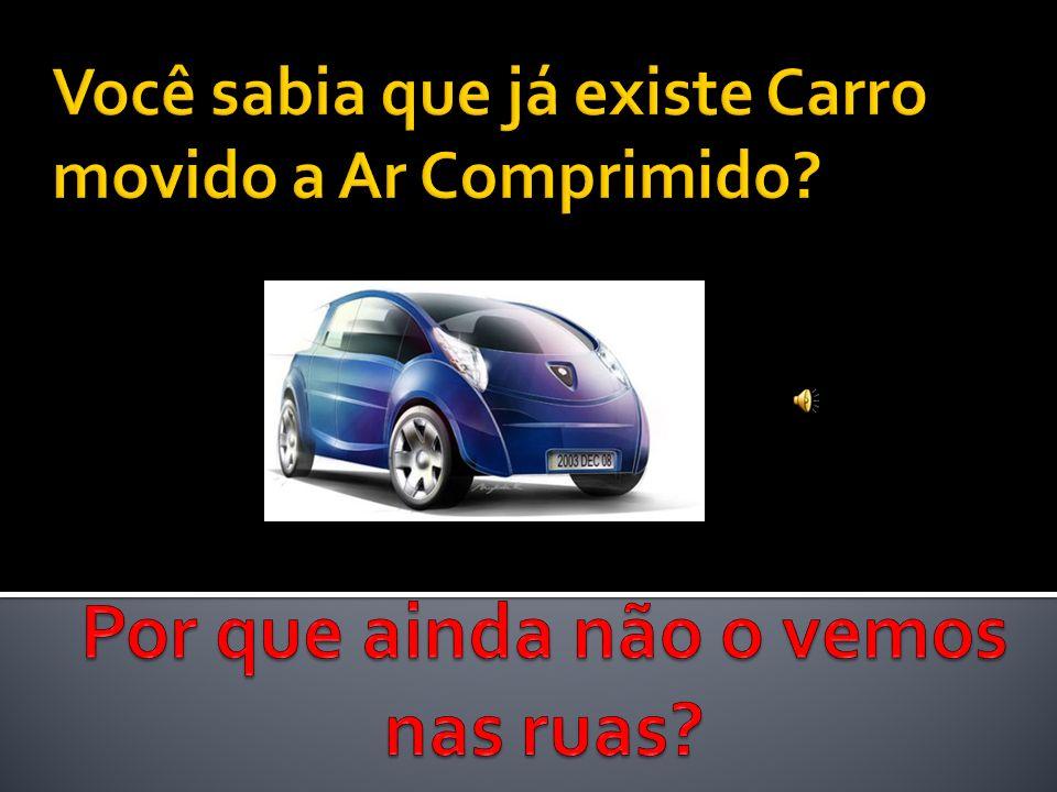 Você sabia que já existe Carro movido a Ar Comprimido