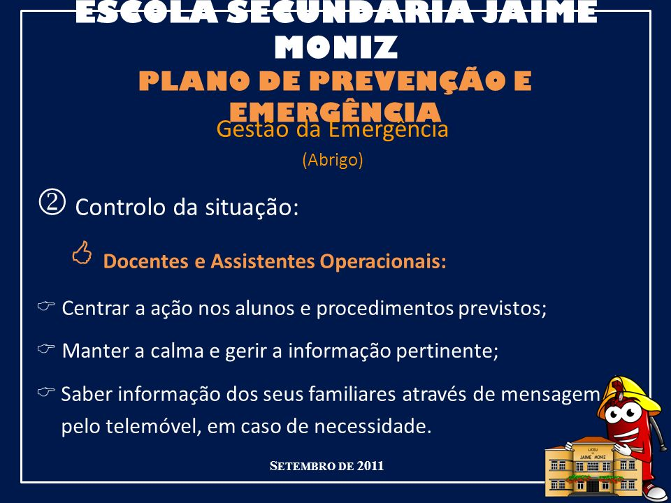 ESCOLA SECUNDÁRIA JAIME MONIZ PLANO DE PREVENÇÃO E EMERGÊNCIA
