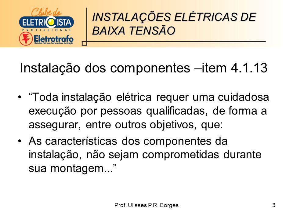 Instalação dos componentes –item 4.1.13