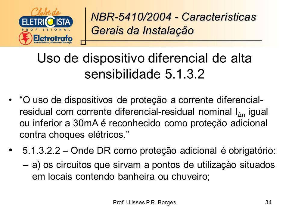 Uso de dispositivo diferencial de alta sensibilidade 5.1.3.2