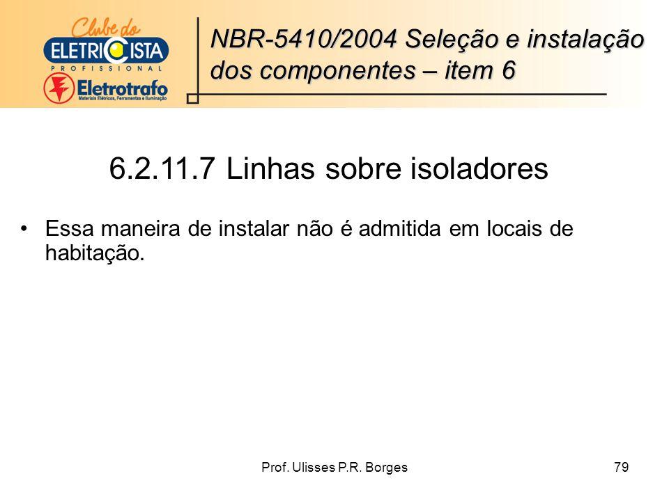 6.2.11.7 Linhas sobre isoladores