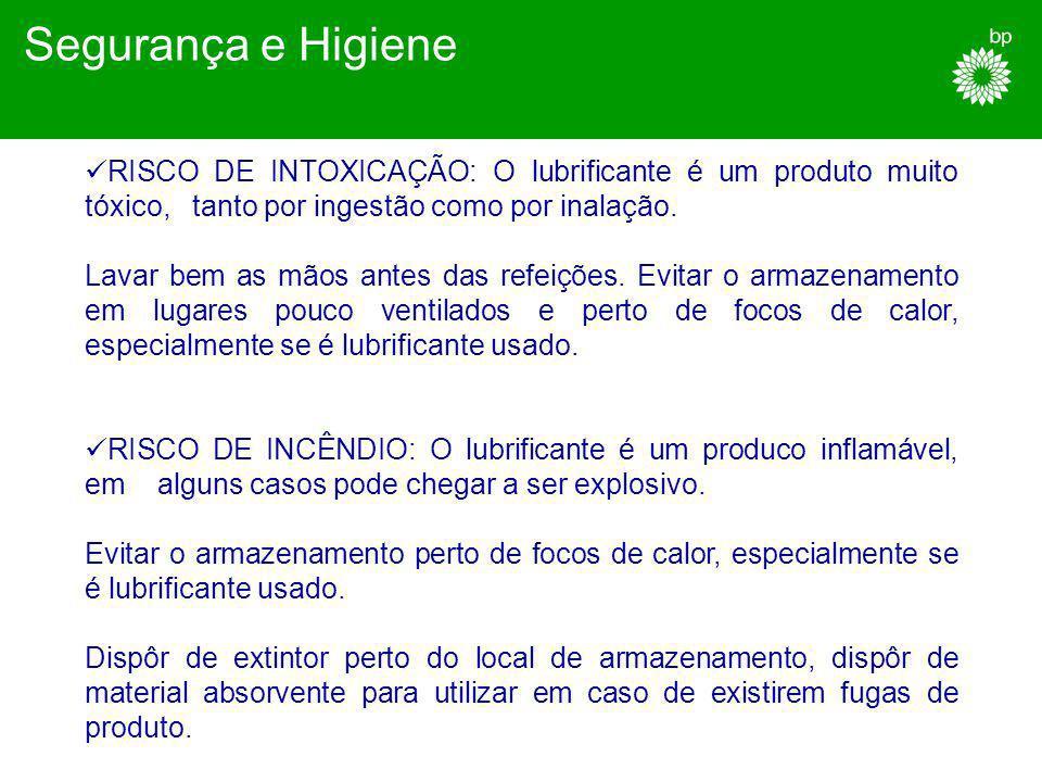 Segurança e Higiene RISCO DE INTOXICAÇÃO: O lubrificante é um produto muito tóxico, tanto por ingestão como por inalação.