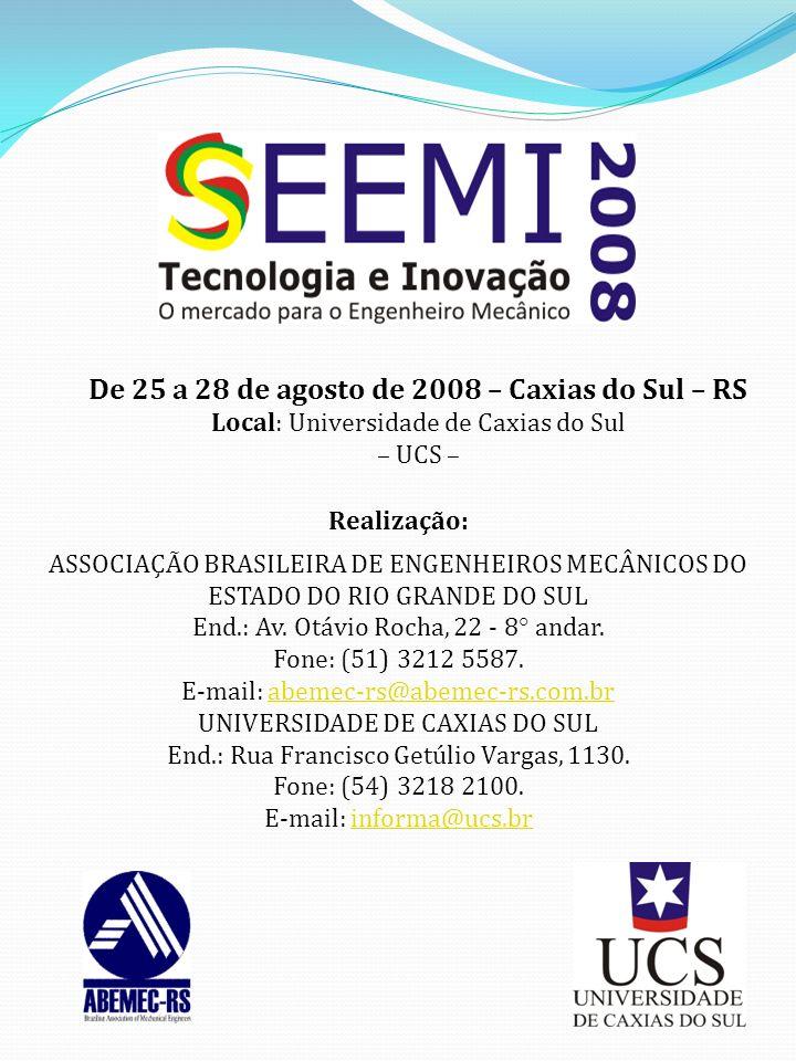 De 25 a 28 de agosto de 2008 – Caxias do Sul – RS