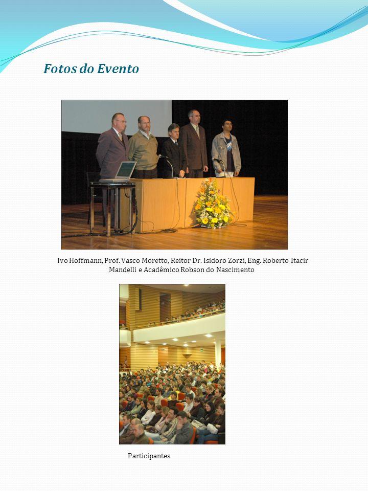 Fotos do Evento Ivo Hoffmann, Prof. Vasco Moretto, Reitor Dr. Isidoro Zorzi, Eng. Roberto Itacir Mandelli e Acadêmico Robson do Nascimento.