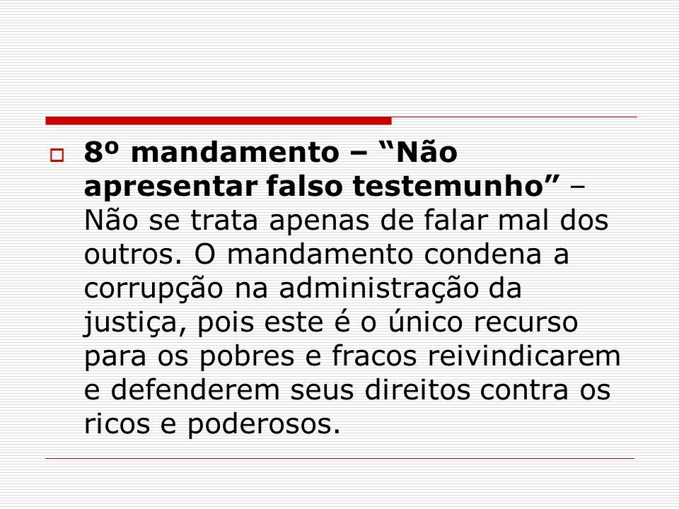 8º mandamento – Não apresentar falso testemunho – Não se trata apenas de falar mal dos outros.