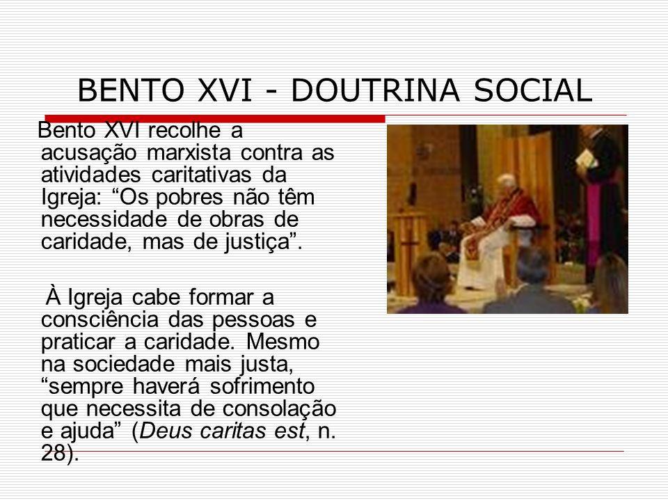 BENTO XVI - DOUTRINA SOCIAL