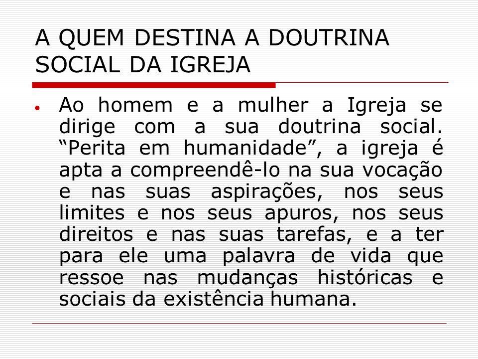 A QUEM DESTINA A DOUTRINA SOCIAL DA IGREJA