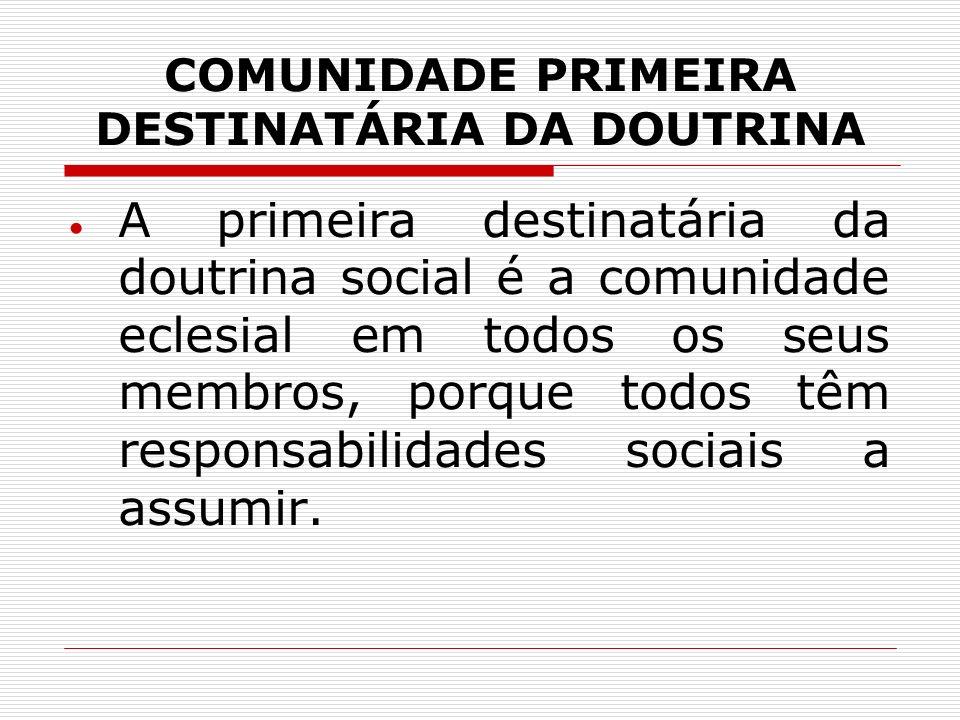 COMUNIDADE PRIMEIRA DESTINATÁRIA DA DOUTRINA