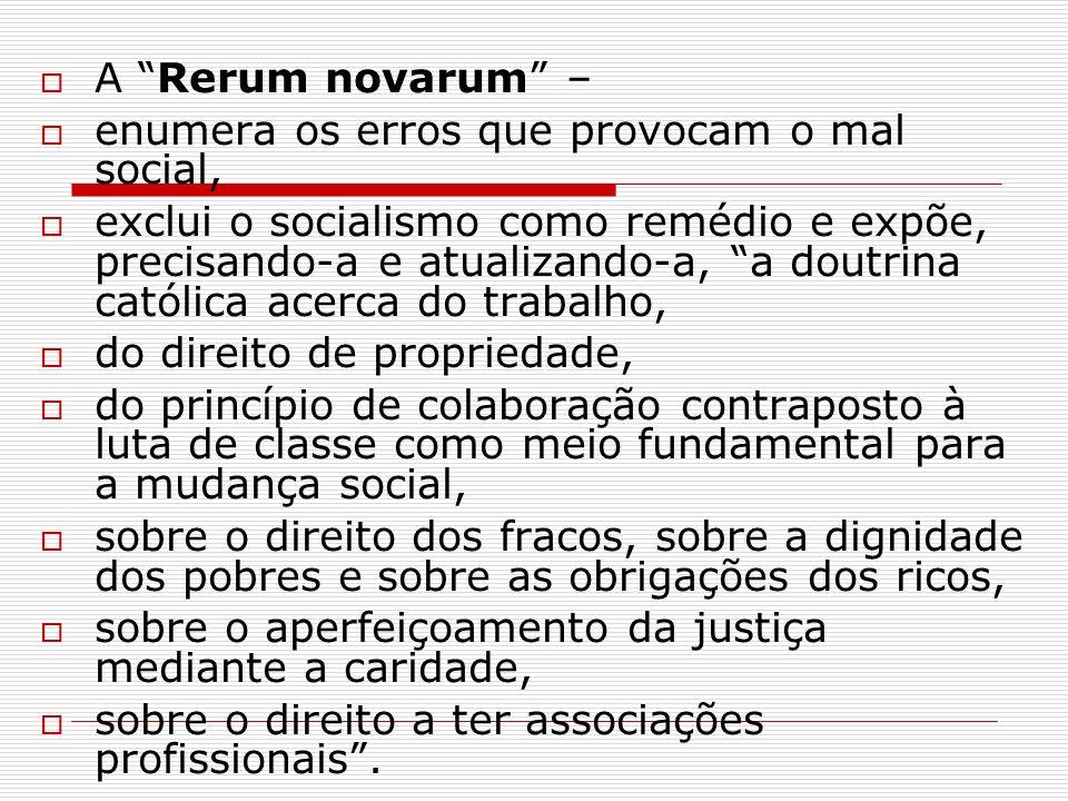A Rerum novarum – enumera os erros que provocam o mal social,