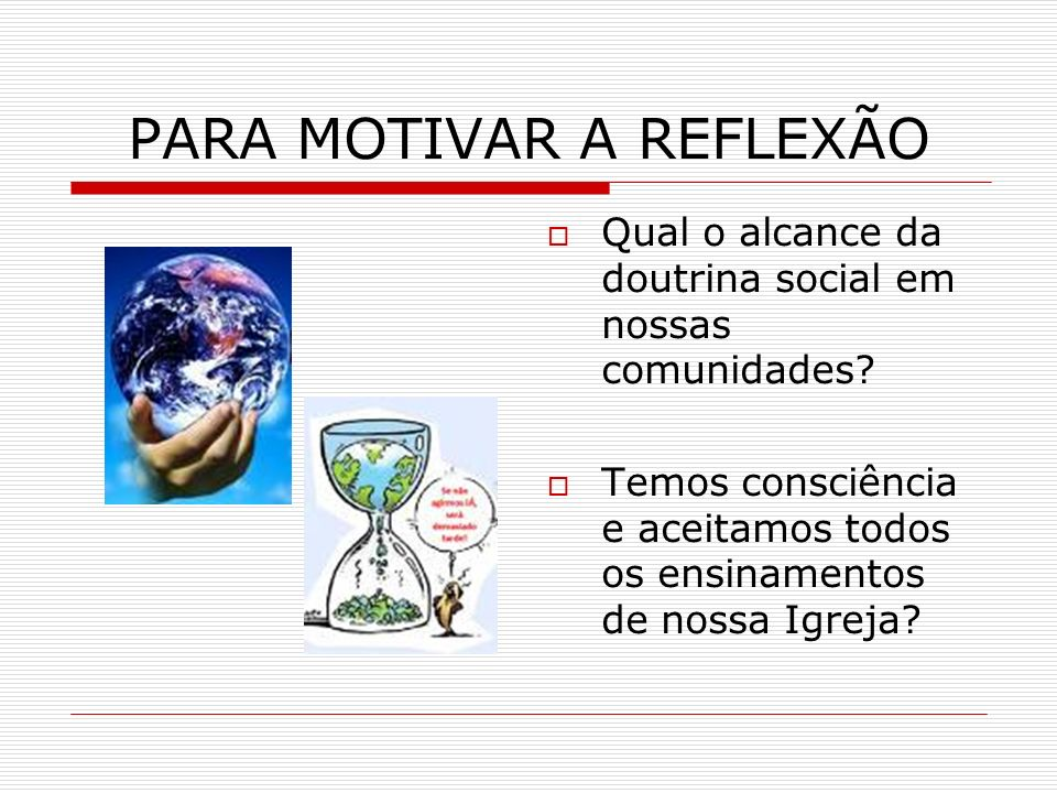 PARA MOTIVAR A REFLEXÃO
