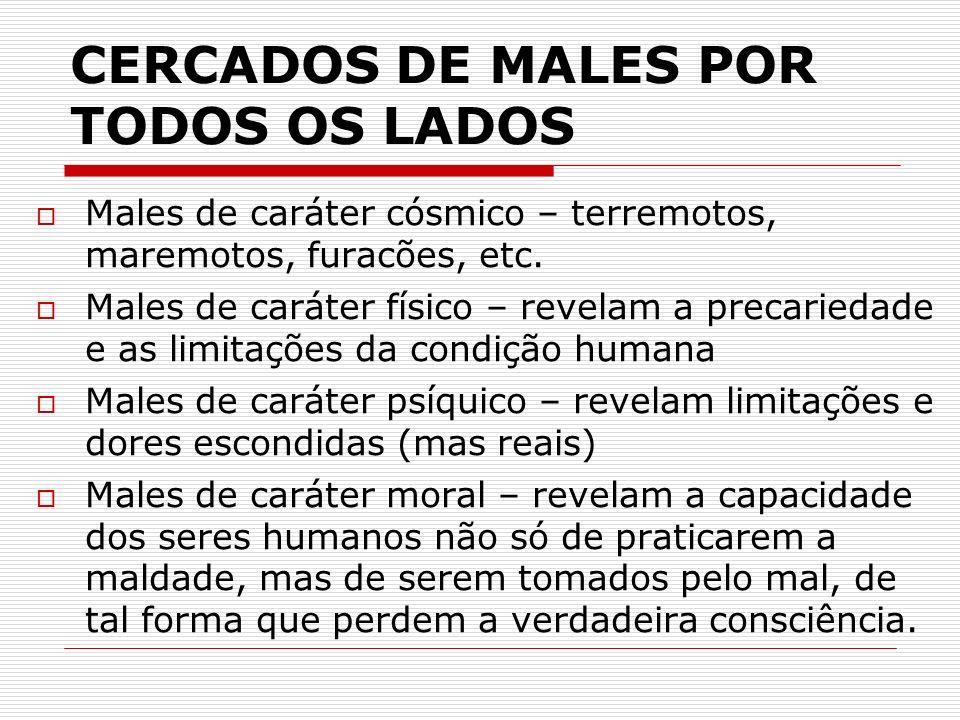 CERCADOS DE MALES POR TODOS OS LADOS
