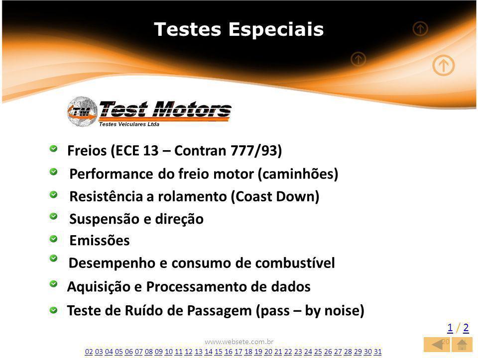 Testes Especiais Testes Especiais Freios (ECE 13 – Contran 777/93)