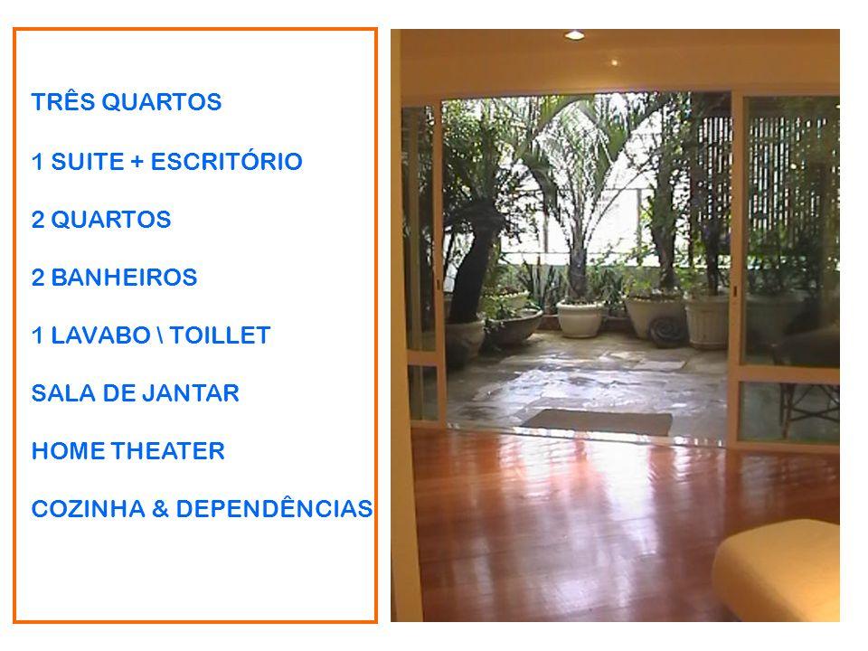 TRÊS QUARTOS 1 SUITE + ESCRITÓRIO. 2 QUARTOS. 2 BANHEIROS. 1 LAVABO \ TOILLET. SALA DE JANTAR. HOME THEATER.
