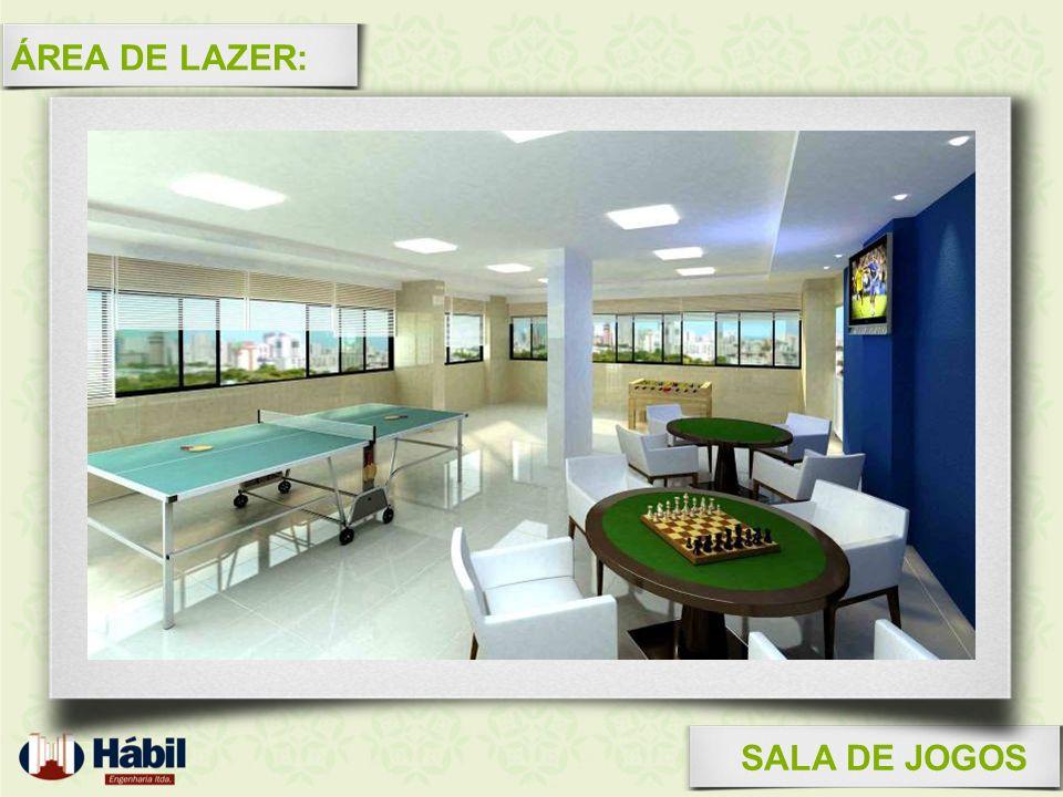 ÁREA DE LAZER: SALA DE JOGOS