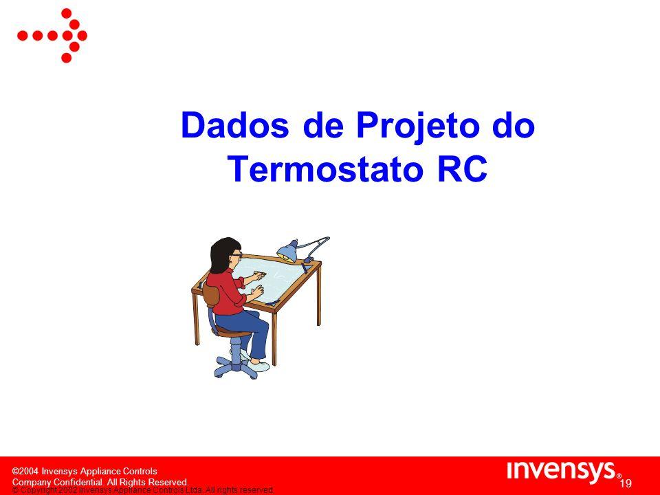 Durante o trabalho do compressor, o Termostato não produz ruído.