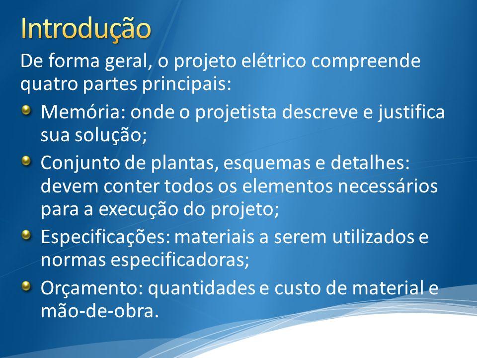 3/30/2017 5:00 PM Introdução. De forma geral, o projeto elétrico compreende quatro partes principais: