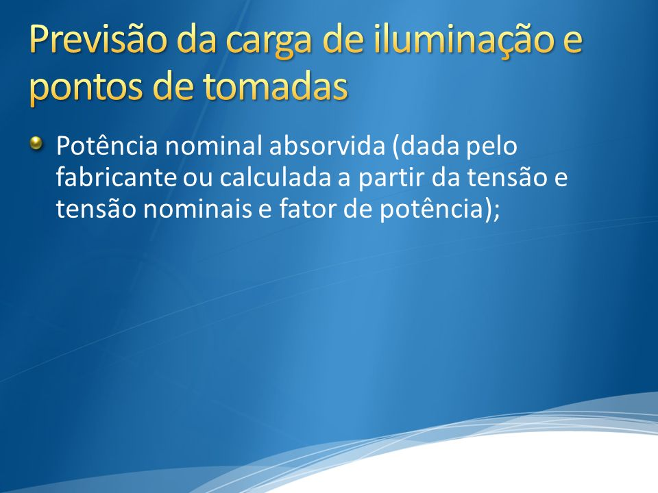 Previsão da carga de iluminação e pontos de tomadas