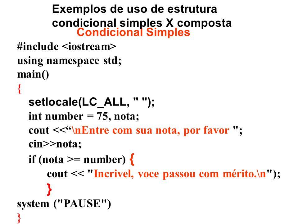 Exemplos de uso de estrutura condicional simples X composta
