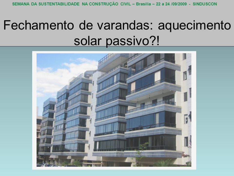 Fechamento de varandas: aquecimento solar passivo !